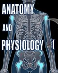 Anatomy and Physiology I